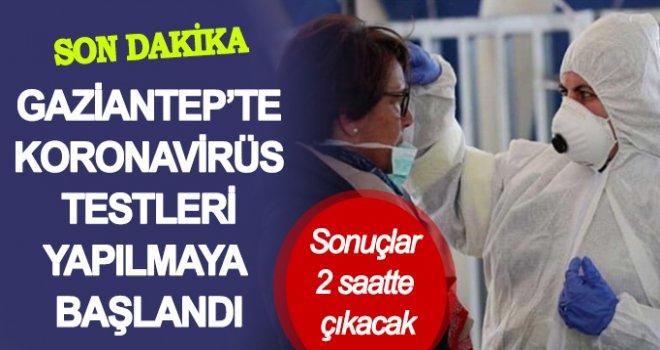 Gaziantep'te koronavirüs testi bugün başladı!..