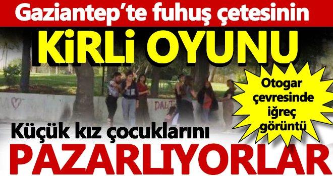Gaziantep'te küçük yaştaki kızlar fuhuş tuzağında!