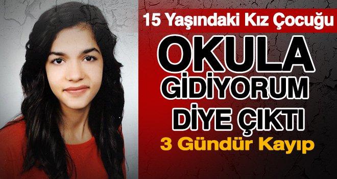 Gaziantep'te liseli Ayşenur, 3 gündür kayıp