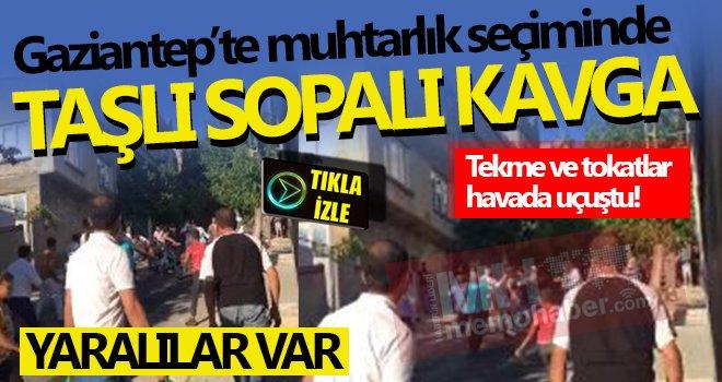 Gaziantep'te muhtarlık kavgası: Savaş alanına döndü