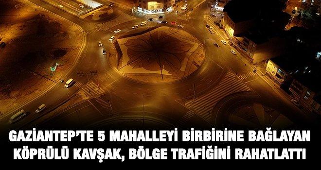 Gaziantep'te o bölgenin trafiği rahatlatıldı
