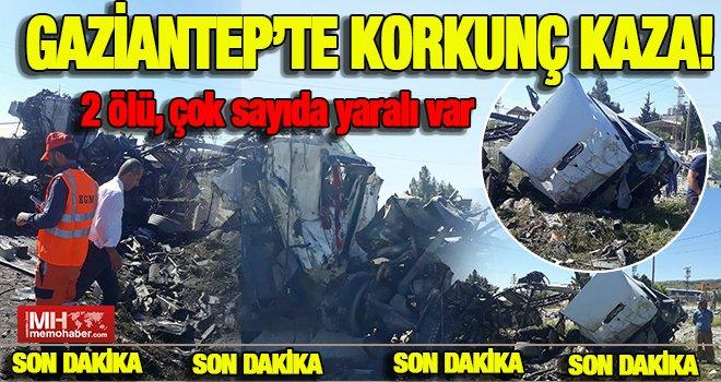 Gaziantep'te feci kazada iki araç kafa kafaya girdi! ölüler ve yaralılar var