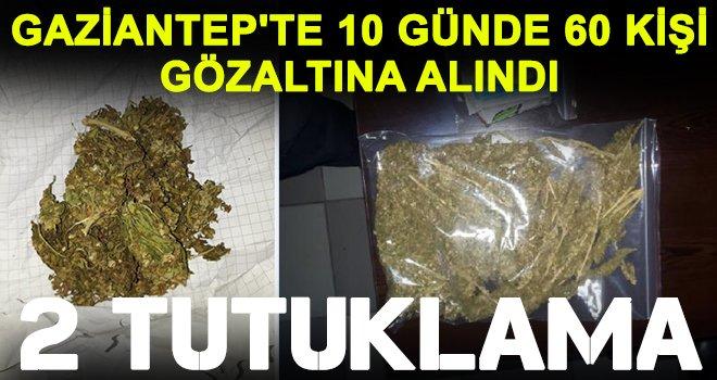 Gaziantep'te operasyonla 10 günde 60 kişi gözaltına alındı