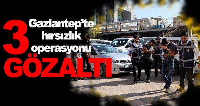 Gaziantep'te polis hırsız çetelerine göz açtırmıyor!