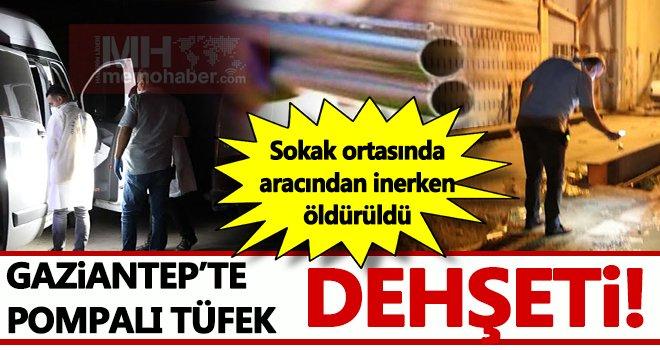 Gaziantep'te pompalı dehşeti: Kafasına sıktılar