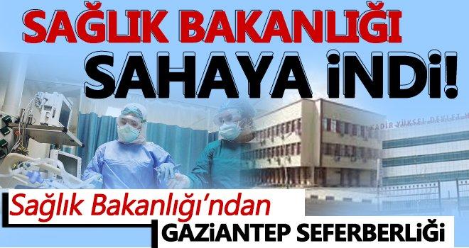 Bakanlık Gaziantep'e el attı!