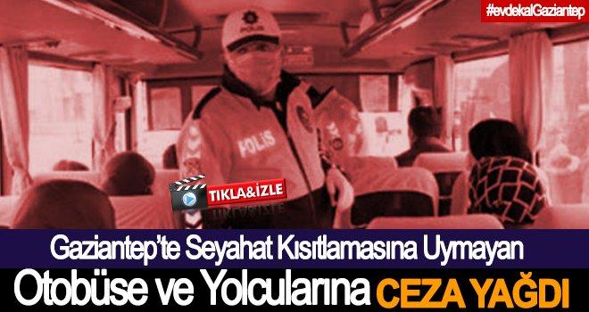Gaziantep'te seyahat kısıtlamasına uymayanlara ceza yağdı