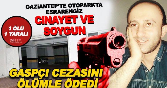 Gaziantep'te silahlı gaspçının feci sonu: Kalbinden vuruldu
