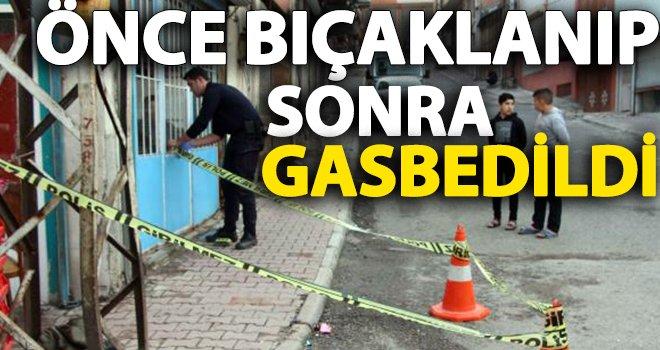 Gaziantep'te Suriyeli kişiyi bıçaklayıp parasını çaldılar