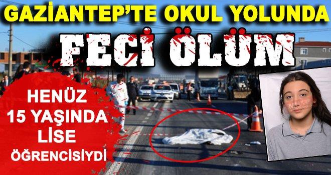 Gaziantep'te trafik canavarı sınır tanımıyor! Okul yolunda can aldı
