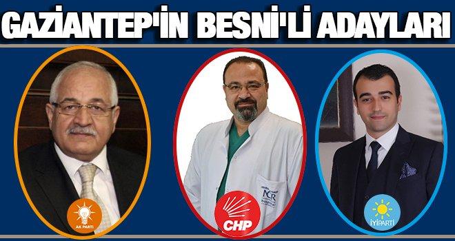 Gaziantep'te üç milletvekili adayı Besni'li