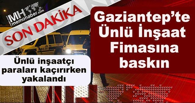 Gaziantep'te ünlü inşaat firmasına FETÖ operasyonu