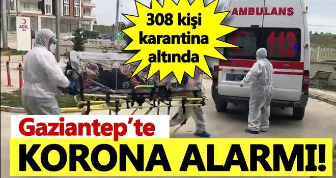 Gaziantep'te vaka sayısı artıyor! 308 kişi karantinada