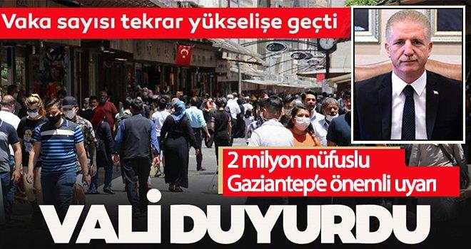 Gaziantep'te vaka sayısı yükselişe geçti! Vali'den uyarı gecikmedi