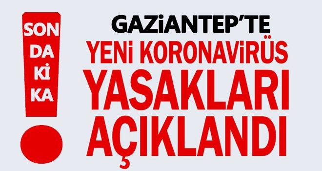 Gaziantep'te yeni korona kararları! 14 gün boyunca...