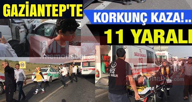 Gaziantep'te Zincirleme Kazada can pazarı yaşandı: 11 Yaralı