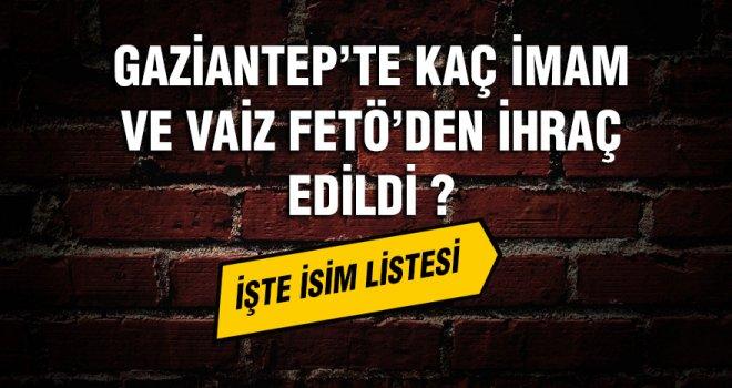 Gazintep'te FETÖ'den 14 imam ihraç edildi! İşte listesi