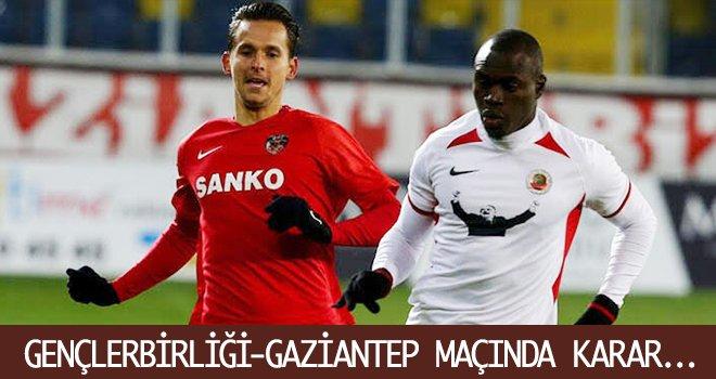 Gençlerbirliği-Gaziantep maçı için kararı verildi