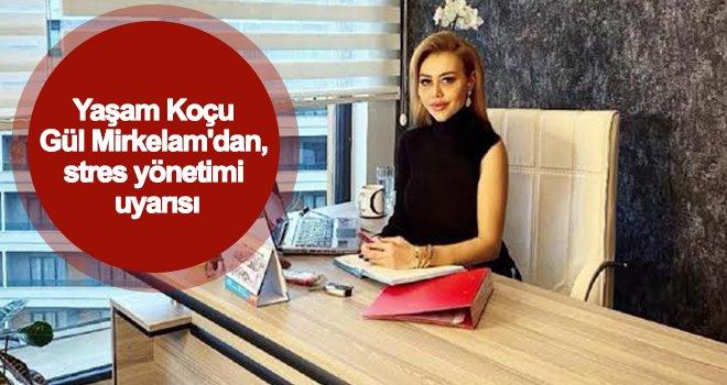 Gül Mirkelam: Stres bağışıklığı zayıflatır