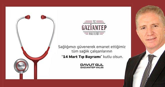 Vali Gül'den 14 Mart Tıp Bayramı mesajı