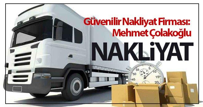 Güvenilir Nakliyat Firması: Mehmet Çolakoğlu Nakliyat
