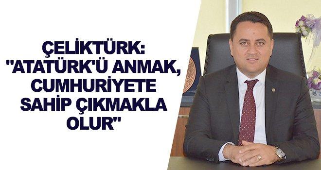 İMO Şube Başkanı Çeliktürk'den 10 Kasım mesajı