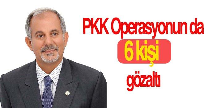 İslahiye'de PKK operasyonu: 6 gözalt