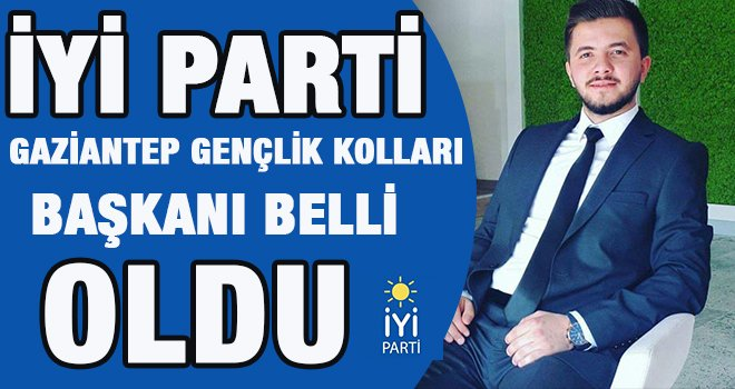 İyi Parti Gaziantep Gençlik Kolları Başkanı belli oldu