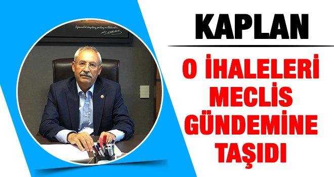 Kaplan, Gaziantep'teki o ihaleleri meclis gündemine taşıdı