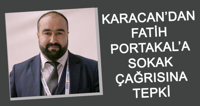 Karacan'dan Portakal'a tepki!..