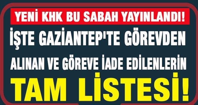 KHK ile Gaziantep'te görevden alınanlar ve göreve iade edilenlerin listesi