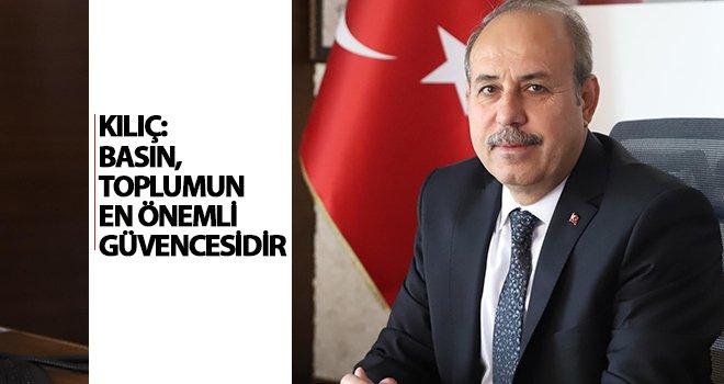 Kılıç'tan 24 Temmuz Gazeteciler ve Basın Bayramı mesajı