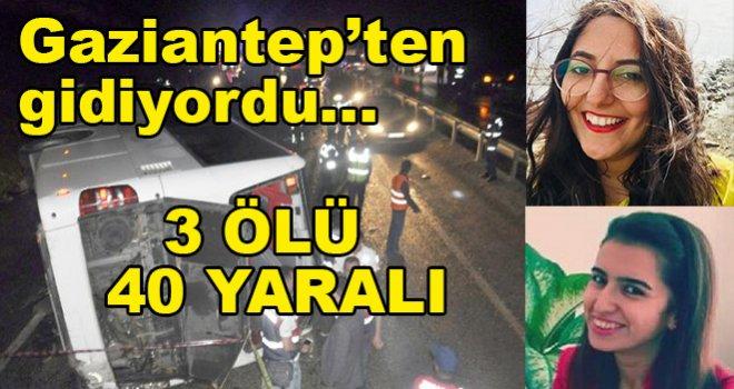 Korkunç Kaza! Bayram dönüşü Gaziantep'ten kalktı: 3 ölü 40 yaralı
