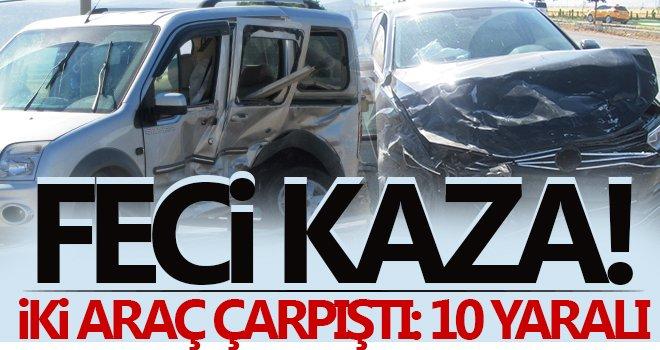 Korkunç kaza! İki araç çarpıştı: 10 yaralı