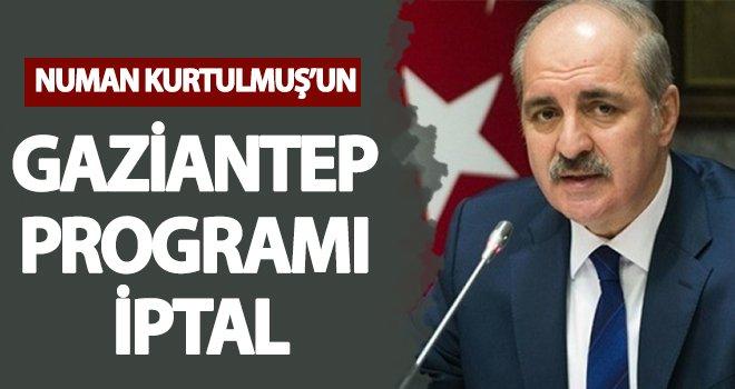 Kurtulmuş'un Gaziantep ziyareti iptal edildi