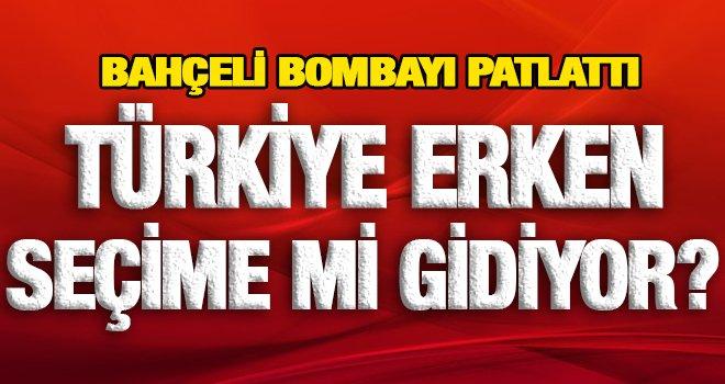 MHP Lideri Bahçeli'den erken seçim çıkışı...