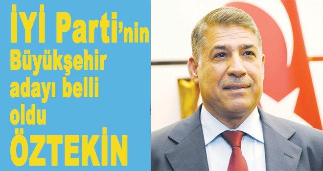 Millet İttifakının Büyükşehiri netleşti: Öztekin kesinleşti