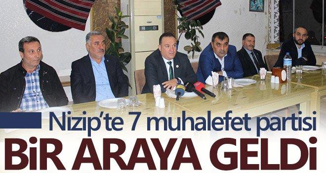 Nizip'te 7 muhalefet partisi bir araya geldi