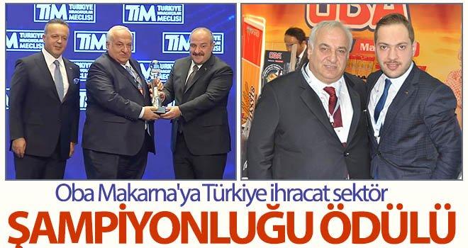 Oba Makarna'ya Türkiye ihracat sektör şampiyonluğu ödülü