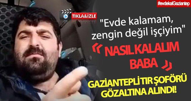 Paylaşımı sosyal medyada olay oldu! TIR şoförü gözaltına alındı!