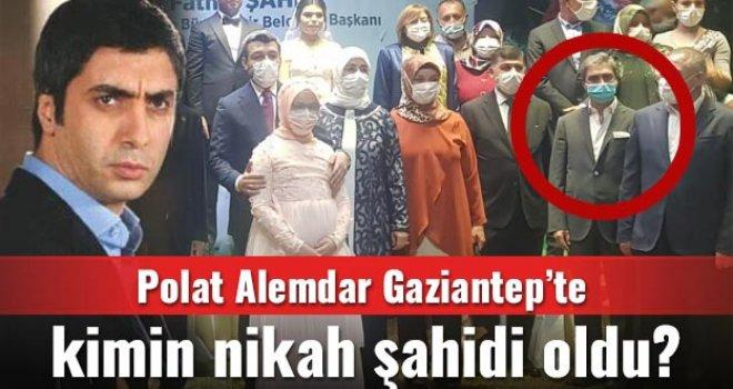 Polat Alemdar Gaziantep'te kimin nikah şahidi oldu?