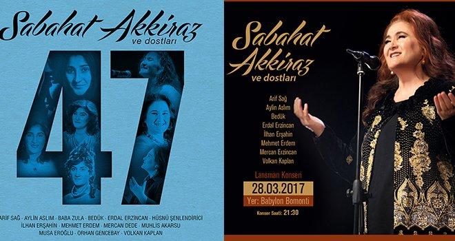 Sabahat Akkirraz & Dostları 47 albümünün lansman konseri!