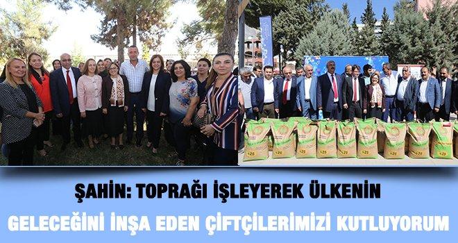 Şahin, ülkenin ekonomisine katkı sunan çiftçileri tebrik etti