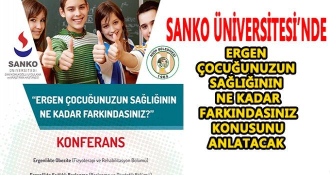 Sanko Üniversitesi Nizip'te bilgilendirme konferansı düzenleyecek