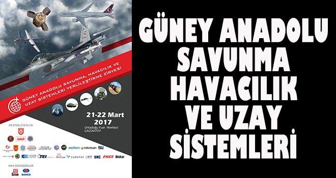 Savunma Havacılık ve Uzay Sistemleri Zirvesi Güney Anadolu'da