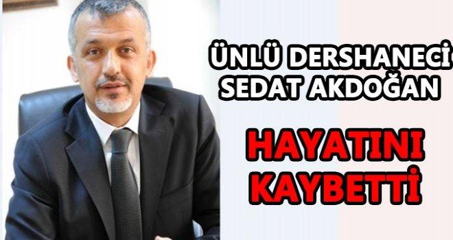 Sedat Akdoğan hayatını kaybetti, sevenlerini üzdü