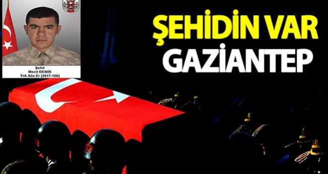 Şehit Ateşi Gaziantep'e düştü:Demir şehit oldu