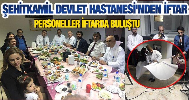 Şehitkamil Devlet Hastanesi çalışanları iftar yemeğinde buluştu