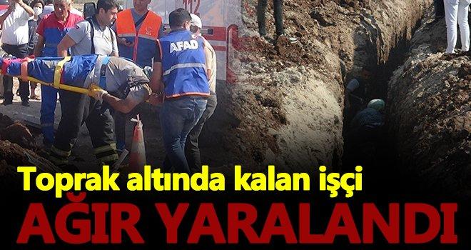 Su borusu döşerken toprak altında kalan işçi ağır yaralandı