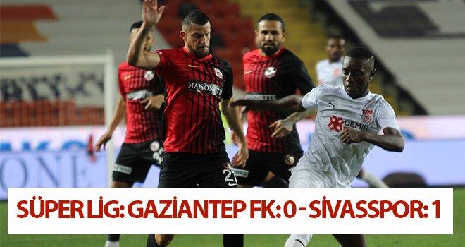 Süper Lig: Gaziantep FK: 0 - Sivasspor: 1